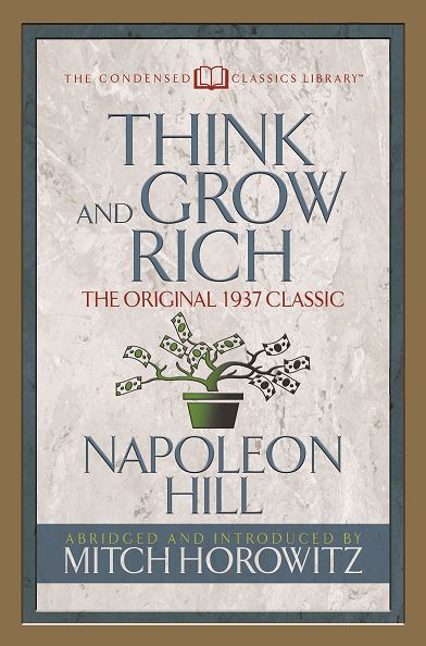 Think and Grow Rich Condensed Classics